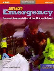 Advanced Emergency: Care and Transportation of the Sick and Injured. 40th Anniversary, Orange Book Series. Text with Internet Access Code for Companion Website Cover Image