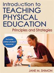 Introduction to Teaching Physical Education: Principles and Strategies. Text with Internet Access Code for Online Student Resource Cover Image