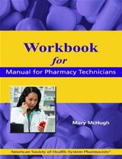 Workbook for the Manual for Pharmacy Technicians