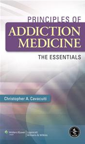 Principles of Addiction Medicine: The Essentials Cover Image