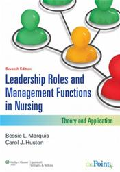 Leadership Roles and Management Functions in Nursing: Theory and Application. Text with Internet Access Code for thePoint