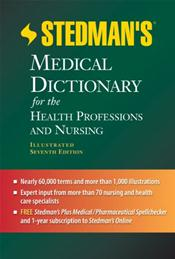 Stedman's Medical Dictionary for the Health Professions and Nursing: Illustrated. Text with CD-ROM for Windows and Macintosh and Internet Access Code