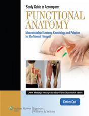 Student Workbook for Functional Anatomy: Musculoskeletal Anatomy, Kinesiology, and Palpation for Manual Therapists