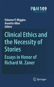 Ethical Histories in Clinical Medical Practice: Essays in Honor of Richard M. Zaner