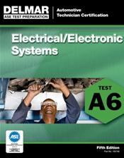 ASE Automobile Test Preparation, A6: Automotive Electrical-Electronics Systems