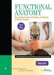 Funtional Anatomy: Musculoskeletal Anatomy, Kinesiology, and Palpation for Manual Therapists. Text with Internet Access Code for thePoint