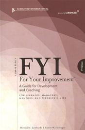 FYI For Your Improvement: A Guide for Development and Coaching: For Learners, Managers, Mentors, and Feedback Givers