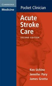 Acute Stroke Care: A Manual from the University of Texas-Houston Stroke Team Cover Image