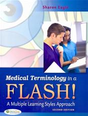 Medical Terminology in a Flash: A Multiple Learning Styles Approach. Includes in Book Flashcards
