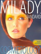Milady's Standard Cosmetology Theory Workbook. To Accompany Milady's Standard Cosmetology Textbook