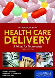 Introduction to Health Care Delivery: A Primer for Pharmacists. Textbook with Internet Access Code for Companion Website
