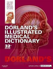 Dorland's Illustrated Medical Dictionary. Text with CD-ROM for Macintosh and Windows and Internet Access Code