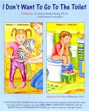 I Don't Want to Go to the Toilet: Two Stories for Childre. Number 1-Going Peepee, Number 2-Going Poop