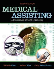 Medical Assisting: Administrative and Clinical Competencies. Text with Internet Access Code