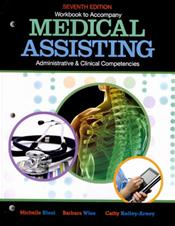 Workbook to Accompany Medical Assisting: Administrative and Clinical Competencies