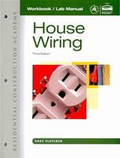 Residential Construction Academy: House Wiring Workbook and Lab Manual