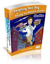 Laughing Your Way to Passing the Pediatric Boards: The Seriously Funny Study Guide