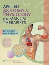 Applied Anatomy & Physiology for Manual Therapists. Text with Internet Access Code for thePoint