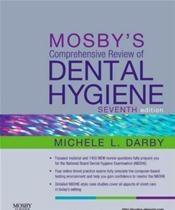 Mosby's Comprehensive Review of Dental Hygiene. Text with Internet Access Code