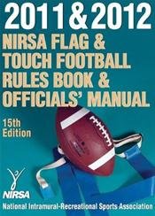 NIRSA Flag and Touch Football Rules Book and Officials' Manual 2011-2012