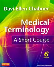 Medical Terminology Online to Accompany Medical Terminology: A Short Course Package. Includes Textbook and Internet Access Code