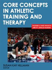 Core Concepts in Athletic Training and Therapy. Text with Internet Access Code for Companion Website