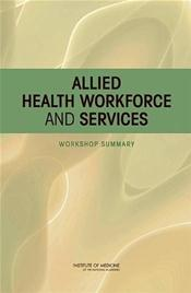 Allied Health Workforce and Services: Workshop Summary Image