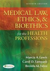 Medical Law, Ethics, and Bioethics for the Health Professions