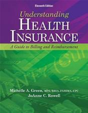 Understanding Health Insurance: A Guide to Billing and Reimbursement. Text with Internet Access Code for Companion Website