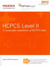 Professional 2012: HCPCS Level II. A Resourceful Compilation of HCPCS Codes