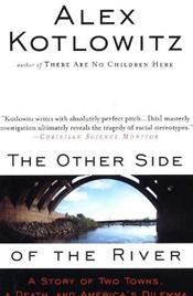 Other Side of the River: A Story of Two Towns, a Death, and America's Dilemma