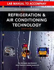 Lab Manual to Accompany Refrigeration and Air Conditioning Technology: Concepts, Procedures, and Troubleshooting Techniques