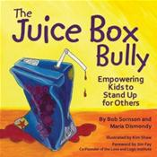 Juice Box Bully: Empowering Kids to Stand Up for Others