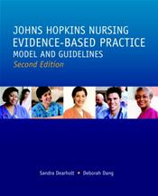 Johns Hopkins Nursing: Evidence-Based Practice: Model and Guidelines