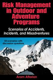 Risk Management in Outdoor and Adventure Programs: Scenarios of Accidents, Incidents, and Misadventures