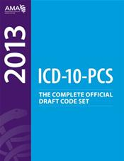 ICD-10-PCS 2013: The Complete Official Draft Code Set