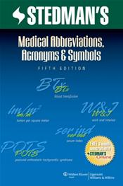 Stedman's Medical Abbreviations , Acronyms and Symbols. Text with Internet Access Code