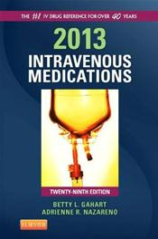 Intravenous Medications: A Handbook for Nurses and Health Professionals 2013