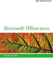 New Perspectives on Microsoft Office 2010: Second Course