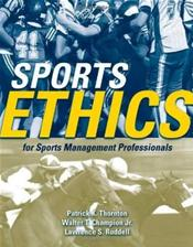 Sports Ethics: For Sports Management Professionals