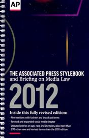 AP (Associated Press) Stylebook: And Briefing on Media Law 2012