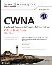 CWNA: Certified Wireless Network Administrator Official Study Guide, 3rd Edition (Exam PW0-105)
