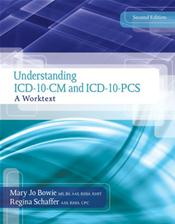 Understanding ICD-10-CM and ICD-10-PCS: A Worktext. Text with Access Code