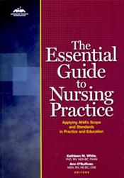 Essential Guide to Nursing Practice: Applying ANA's Scope and Standards of Practice and Education