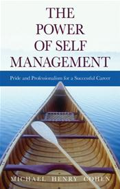 Power of Self Management: Pride and Professionalism for a Successful Career