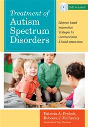 Treatment of Autism Spectrum Disorders: Evidence-Based Intervention Strategies for Communication and Social Interactions. Text with DVD