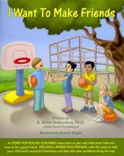 I Want to Make Friends: A Book for Preschoolers, Kindergartners, and their Parents