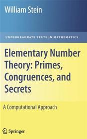 Elementary Number Theory: Primes, Congruences, and Secrets: A Computational Approach