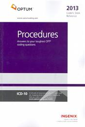 Coders' Desk Reference 2013: Procedures. Answers to Your Toughest CPT Procedural Coding Questions. (Compact)