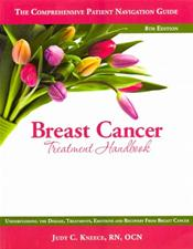Breast Cancer Treatment Handbook: Understanding the Disease, Treatments, Emotions and Recovery from Breast Cancer